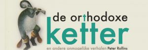 kerkdienst over de orthodoxe ketter van Peter Rollins